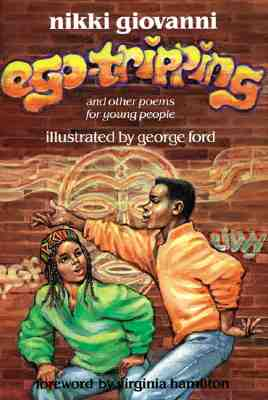 Ego-Tripping and Other Poems for Young People By Giovanni, Nikki/ Ford, George Cephas (ILT)