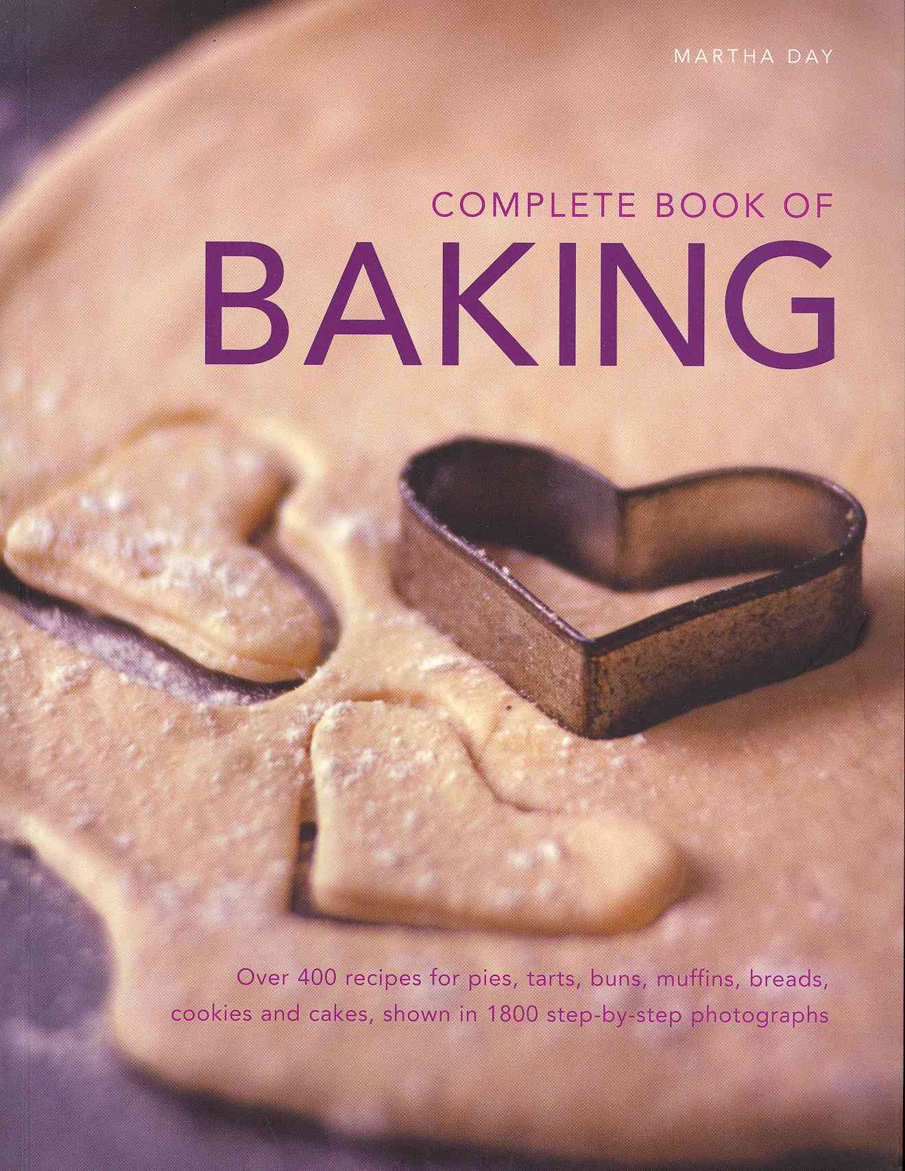 Complete Book of Baking By Day, Martha